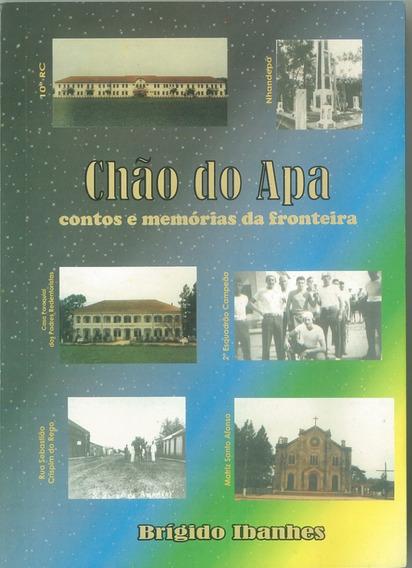 Chão Do Apa - Contos E Memórias Da Fronteira