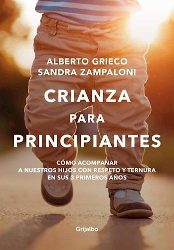 Crianza Para Principiantes - Grieco, Alberto