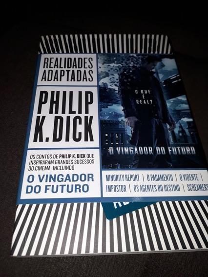 Livro Realidades Adaptadas Philip K. Dick Vingador Do Futuro