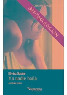 Ya Nadie Baila, Elvira Sastre, Valparaiso