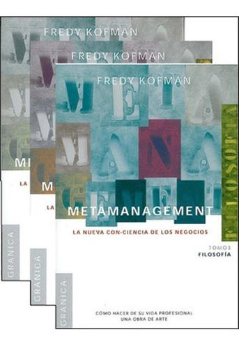 Triología Metamanagement+la Empresa Consciente Fredy Kofman