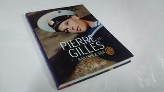 Pierre Et Gilles . Sailors & Sea. Ed. Taschen