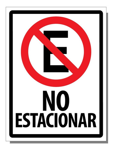 Letrero No Estacionar 30 X 40 Cm X 0,5 Mm De Espesor