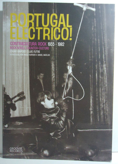 Livro Portugal Electrico Contracultura Rock Inclui Compacto