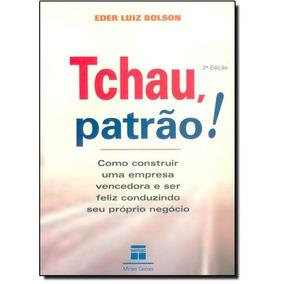 Livro Tchau Patrão Eder Luiz Bolson
