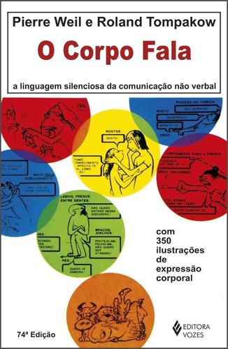 O Corpo Fala - A Linguagem Silenciosa Da Comunicação Não-