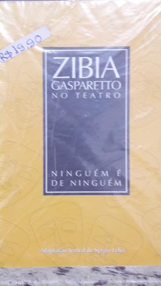 Livro: Zibia Gasparetto No Teatro, Ninguém É De Ninguém