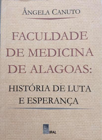 Faculdade De Medicina De Alagoas: História De Luta E Esp...