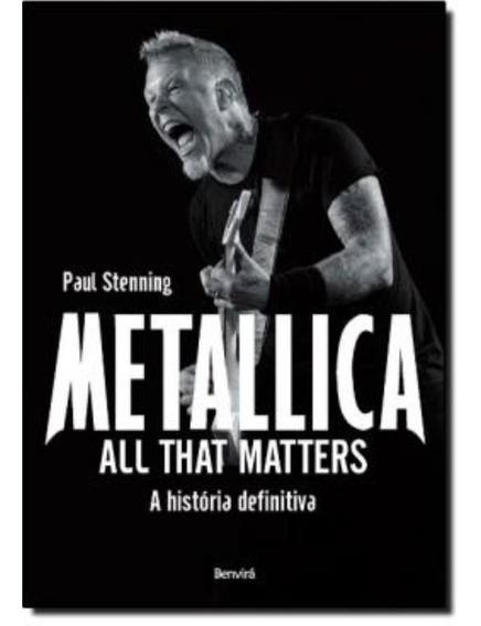 Metallica - All That Matters - A Historia Definitiva