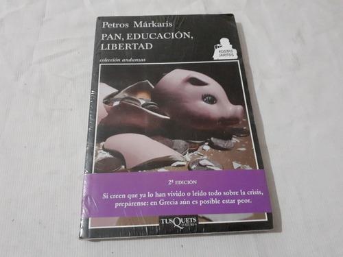 Imagen 1 de 3 de Pan Educacion Libertad Petros Markaris Tusquets