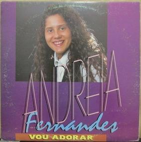 Lp Andreia Fernandes Vou Adorar Musica Gospel