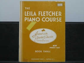 The Leila Fletcher Piano Course - Book Three