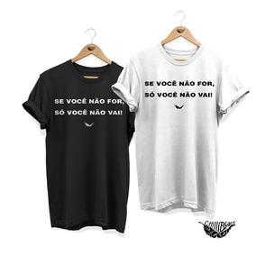 Kit 2 Camisas Se Você Não For... Blusa Feminina Masculina
