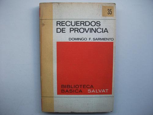 Recuerdos De Provincia - Domingo F. Sarmiento - Salvat