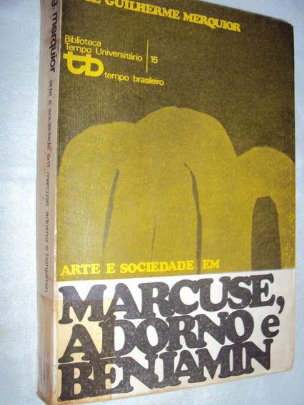 Arte E Sociedade Em Marcuse, Adorno E Benjamin (sebo Amigo)