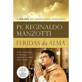 Feridas Da Alma Livro Pe. Reginaldo Manzotti Frete 9 Reais