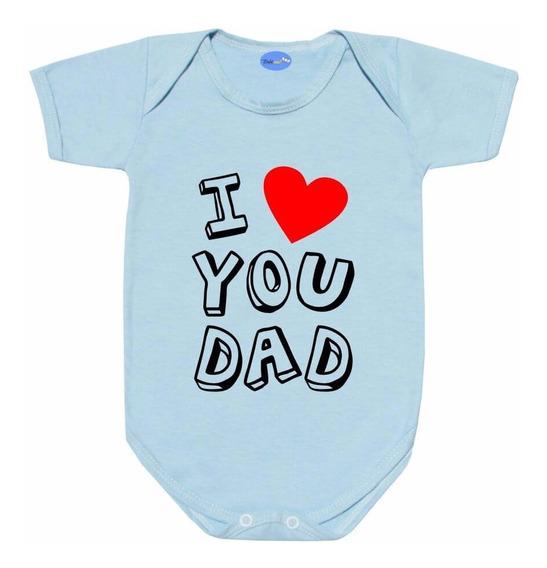 Body Para Bebê Com Frase I Love You Dad -bebê Dia Dos Pais
