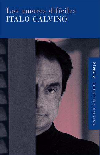 Imagen 1 de 3 de Los Amores Difíciles, Italo Calvino, Siruela