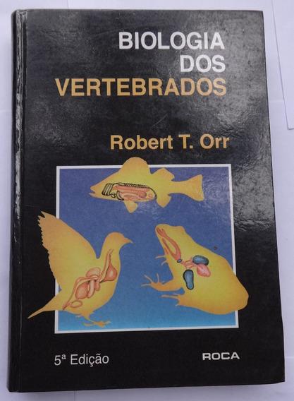 Biologia Dos Vertebrados - Robert Orr - 5ª Edição - 1986
