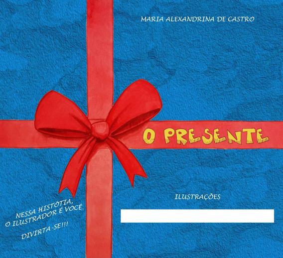 Lembrança De Aniversário - Livro Infantil - O Presente