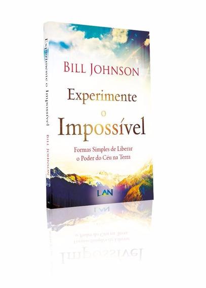 Experimente Impossível Bill Johnson Poder Terra Céu Bethel