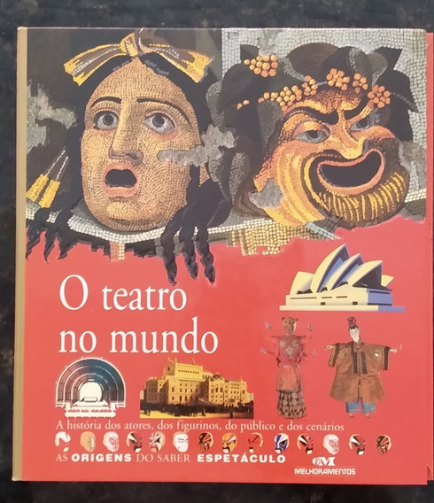 O Teatro No Mundo - As Origens Do Saber