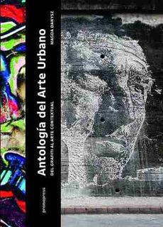 Antologia Del Arte Urbano - Magda Danysz