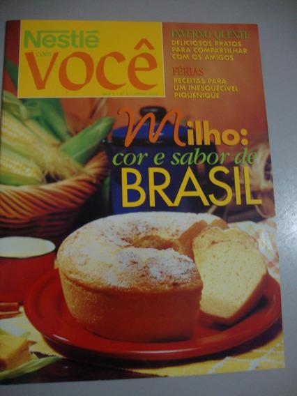 Revista Nestlé E Você - Milho: Cor E Sabor De Brasil - Nr 6