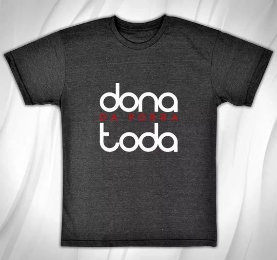 Camisa Camiseta Baby Look Dona Da Toda