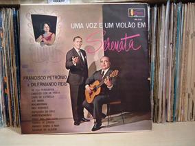Lp Francisco Petrônio & Dilermando Reis-voz ,violão Serenata