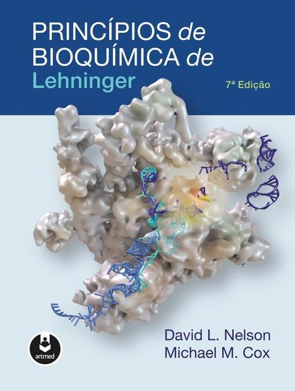Princípios De Bioquímica De Lehninger - 7ª Ed. 2018