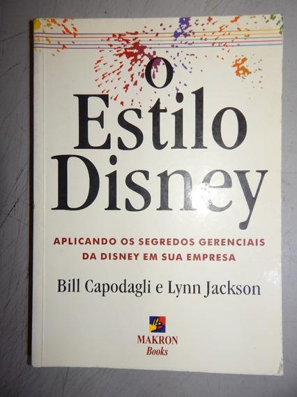 O Estilo Disney - Aplicando Os Segredos Gerenciais Da Disne