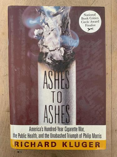 Richard Kluger - Ashes To Ashes - En Inglés