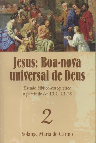 Jesus Boa-nova Universal De Deus V. 2