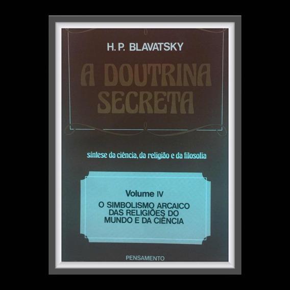 Livro A Doutrina Secreta Volume 4 Blavatsky Teosofia
