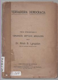 1347 Rarídade - Verdadeira Democracia Dr. Alvah D. Langston