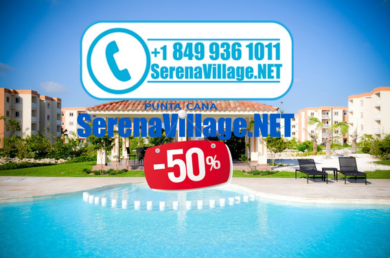 Serenavillage.net® | Rebaja 50% Serena Village Punta Cana