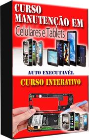 Curso Manutenção Celular + Tablet Em Videoaulas + Apostilas