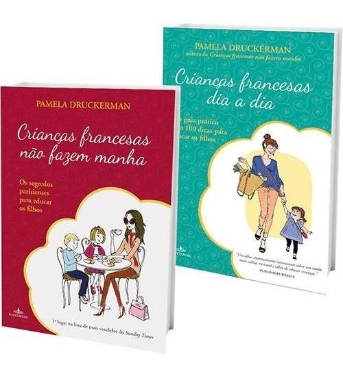 Kit Crianças Francesas Não Fazem Manha (2 Livros)
