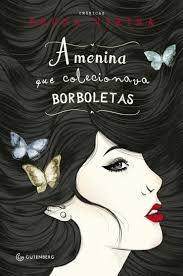 A Menina Que Colecionava Borboletas Bruna Vieira