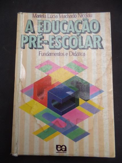 A Educação Pré Escolar - Marieta Lucia Machado Nicolau