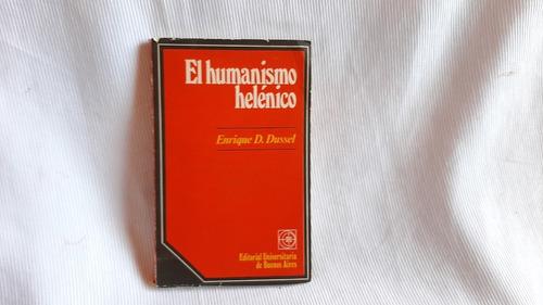El Humanismo Helenico Enrique Dussel Eudeba