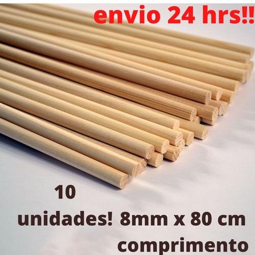 10   Hastes Madeira Diversos Usos 80cmx8mm P/ Flechas