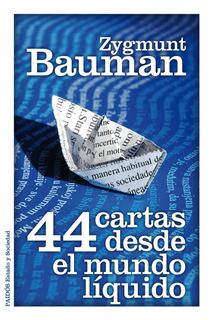 Zygmunt Bauman 44 Cartas Desde El Mundo Líquido Ed Paidós