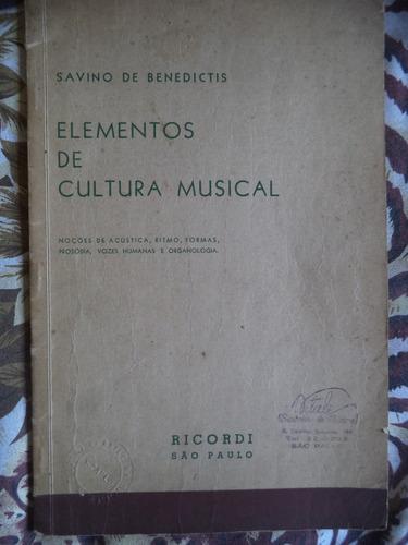 Elementos De Cultura Musical De 1952 = Savino De Benedictis
