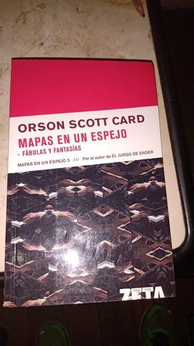 Mapas En Un Espejo 3. Fabulas Y Fantasias. Orson Scott