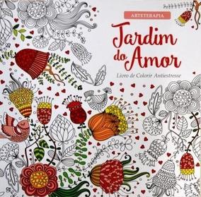 Livro Para Colorir - Jardim Do Amor - Antiestresse