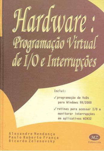 Imagem 1 de 1 de Livro  Hardware Prog. Virtual I / O E Interrupções Capa Dura