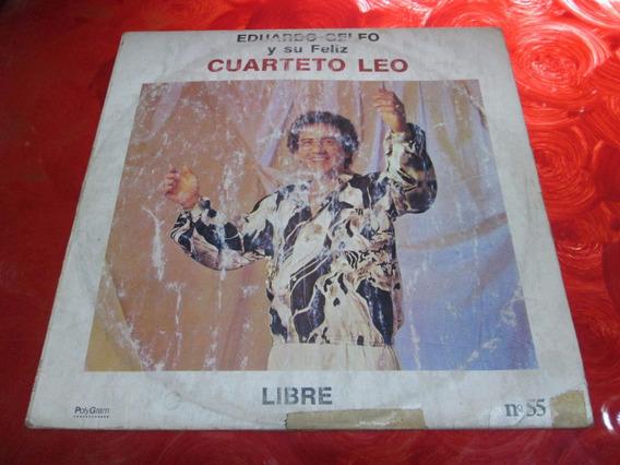 Eduardo Gelfo Y Su Feliz Cuarteto Leo - Libre - Disco Vinilo