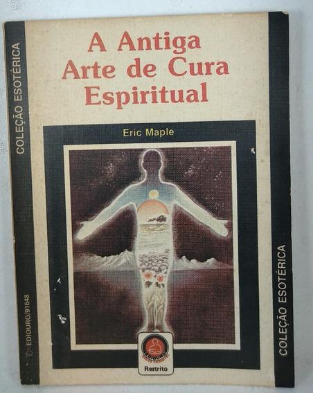 A Antiga Arte De Cura Espiritual Maple Ediouro